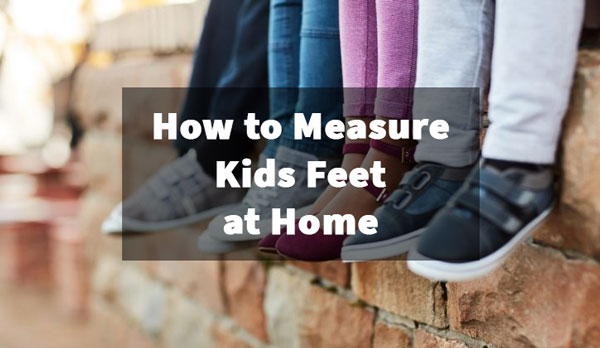 How to Measure Kids Feet at Home
